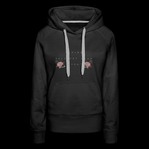 Benign does NOT mean fine - Women's Premium Hoodie