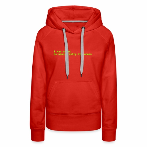 man woman. No manual entry for woman - Women's Premium Hoodie