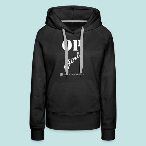 OP Girl (white) - Women's Premium Hoodie