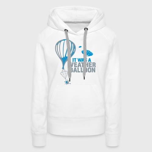 Weather Balloon UFO - Women's Premium Hoodie