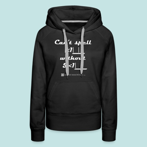 Can't Kill without Skill (white) - Women's Premium Hoodie
