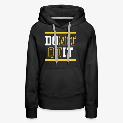 Don't Quit (Do It) - Women's Premium Hoodie