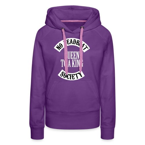 Queen To A King T-shirt - Women's Premium Hoodie
