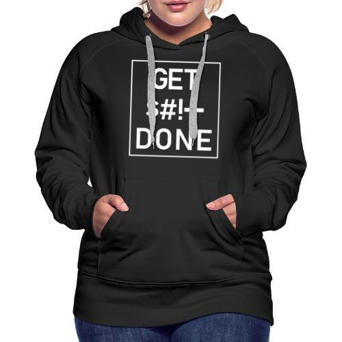 Get Shit Done - Boxed - Women's Premium Hoodie