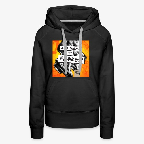 And Then They FKED Cover - Women's Premium Hoodie