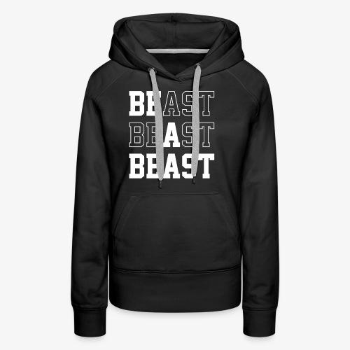 Be A Beast - Women's Premium Hoodie