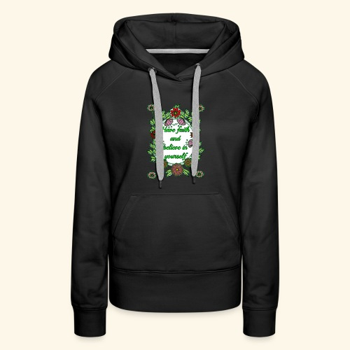 Have Faith and Believe in Youeself - Women's Premium Hoodie