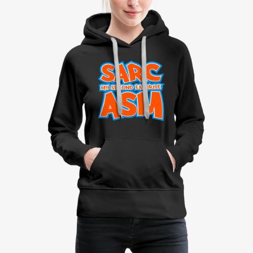 Sarc, My Second Favorite Asm - Women's Premium Hoodie