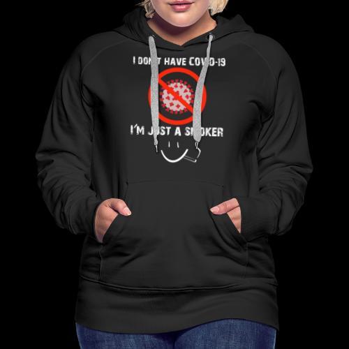 Smokers cough, covid 19 - Women's Premium Hoodie