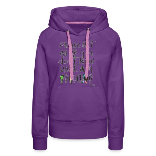 Please Act as if you don't know who I am - Women's Premium Hoodie