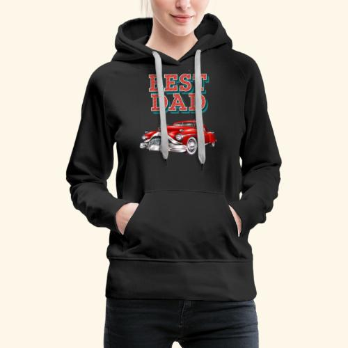 Best Dad Classic Car Design Fathers Day - Women's Premium Hoodie
