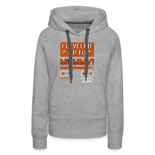 I Leveled Up To Mummy - Women's Premium Hoodie