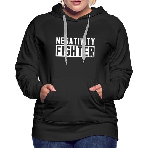 Negativity Fighter & Positivity League Member ! - Women's Premium Hoodie