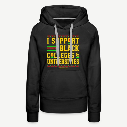 I Support HBCUs - Women's Premium Hoodie