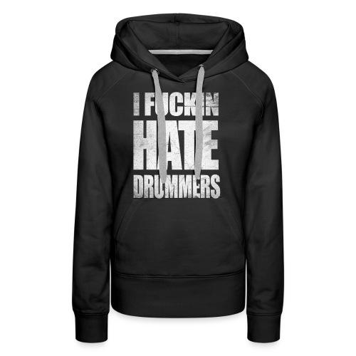 i_hate_drummers_SCRATCH20 - Women's Premium Hoodie