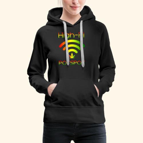 High-Fi Potspot - Weed Wlan - Cannabis Network - Women's Premium Hoodie