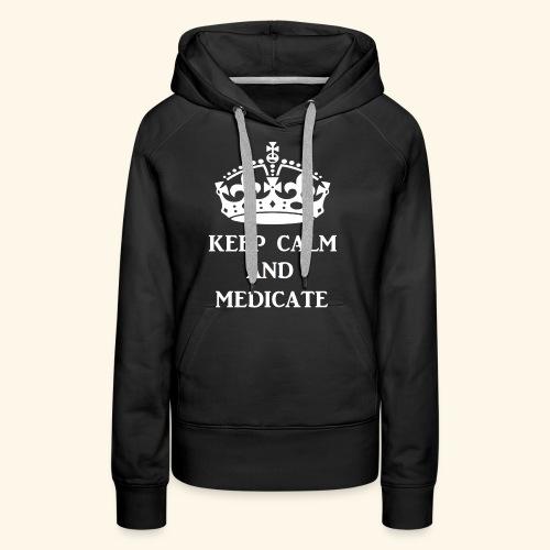 keep calm medicate wht - Women's Premium Hoodie