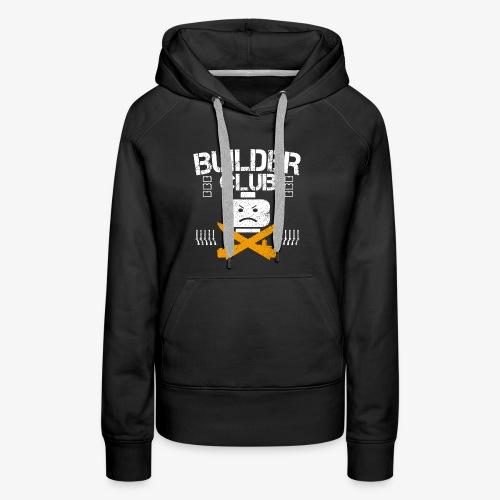 Builder Club - Women's Premium Hoodie