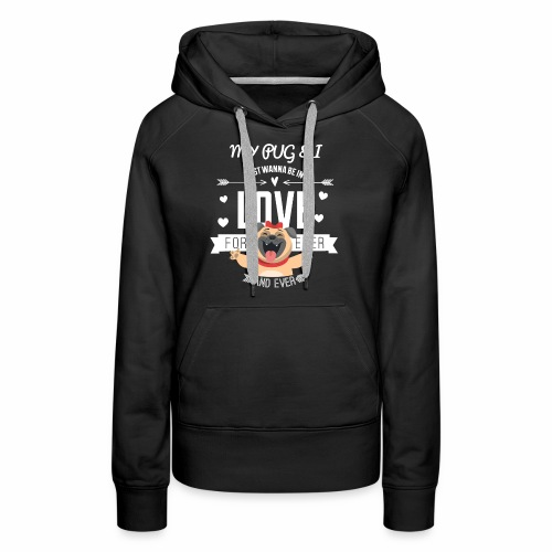 In love with my PUG - Women's Premium Hoodie