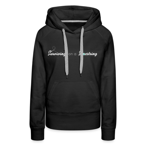 Surviving on a Shoestring - Women's Premium Hoodie