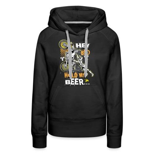 Hold My Beer Motocross - Women's Premium Hoodie