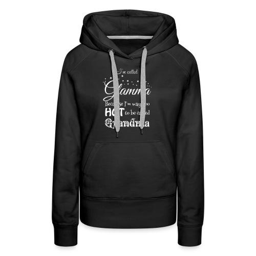 Hot Glamma Grandma - Women's Premium Hoodie