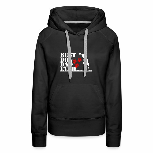 Best dog Dad ever - Women's Premium Hoodie