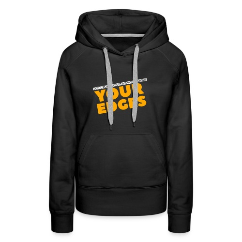 Dont Worry About Me Funny Graphics Quote - Women's Premium Hoodie