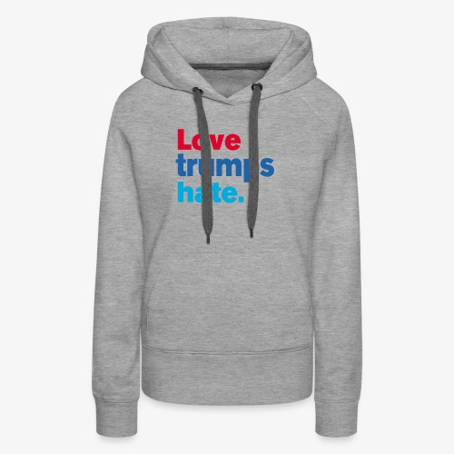 Love Trumps Hate - Women's Premium Hoodie