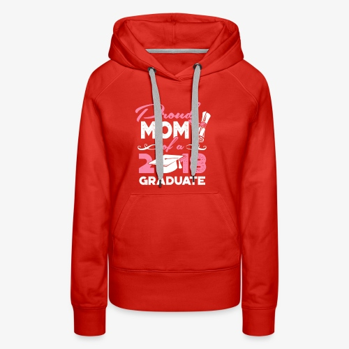 Proud Mom Graduate Mother Gift Shirt - Women's Premium Hoodie