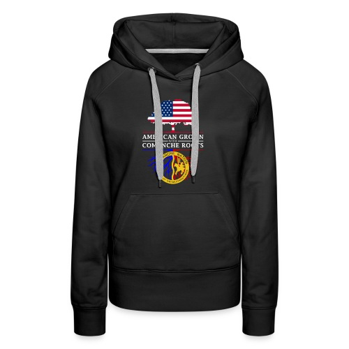 American Grown with Comanche Roots - Women's Premium Hoodie