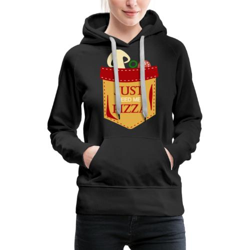 Just feed me pizza - Women's Premium Hoodie