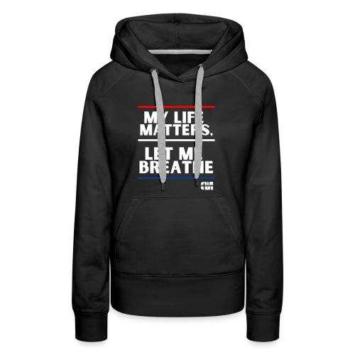 Let me Breathe 1 - Women's Premium Hoodie