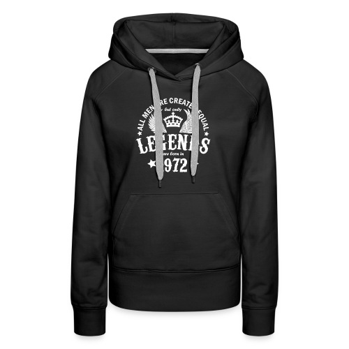 Legends are Born in 1972 - Women's Premium Hoodie