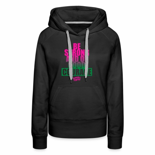 STRONG AND OF GOOD COURAGEF BOLD [PINK] - Women's Premium Hoodie