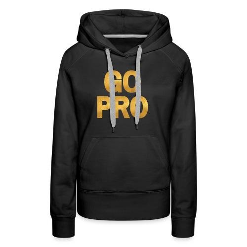 GO PRO - Gold Foil Look - Women's Premium Hoodie