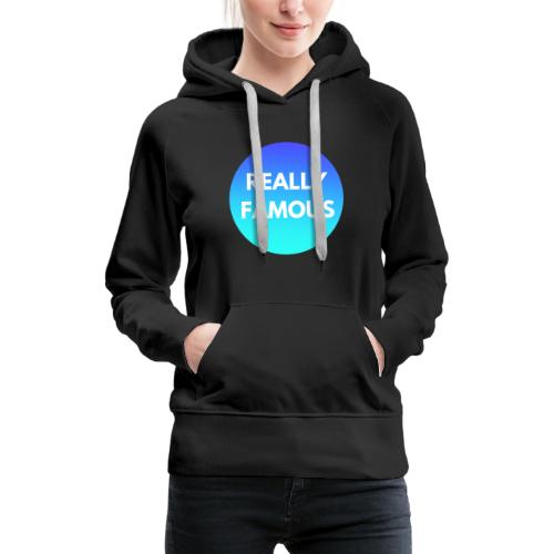 Really Famous - Women's Premium Hoodie