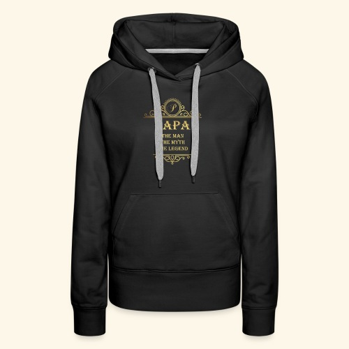 Papa the man the myth the legend - 2 - Women's Premium Hoodie