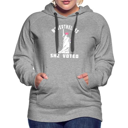 Nevertheless She Voted Pink Hat Lady Liberty - Women's Premium Hoodie