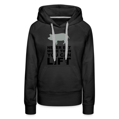 Never eat more than you can lift 2c (++) - Women's Premium Hoodie