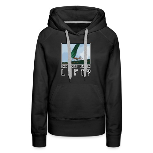 Do you even LIFT? Pretend we're all Ants - Women's Premium Hoodie