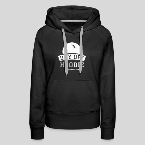 Your DAY OFF Hoodie - Women's Premium Hoodie