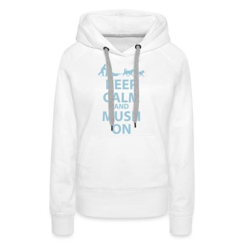 Keep Calm & MUSH On - Women's Premium Hoodie