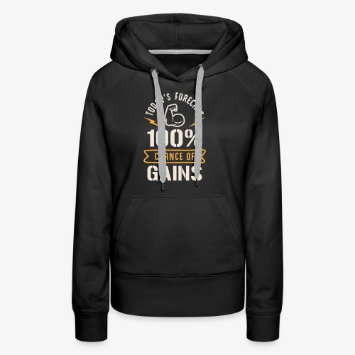 Today's Forecast 100% Chance Of Gains - Women's Premium Hoodie