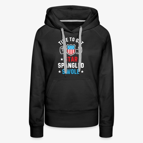 Time To Get Star Spangled Swole - Women's Premium Hoodie