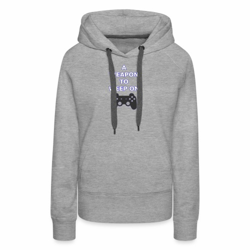 A Weapon to Weep On - Women's Premium Hoodie