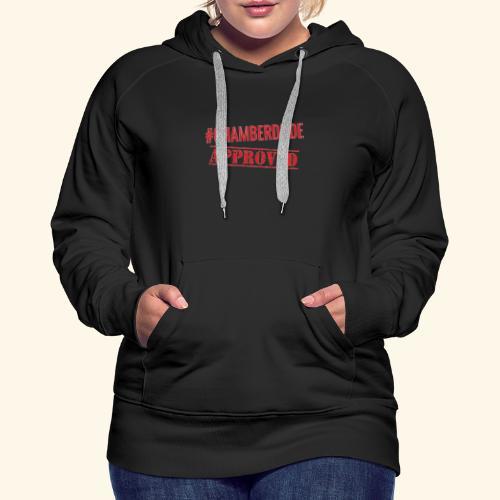 Chamber Dude Approved - Women's Premium Hoodie