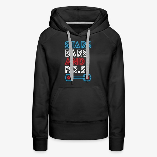 Stars, Bars And PRs - Women's Premium Hoodie