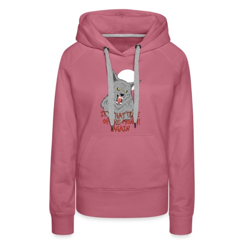 That Time of the Month - Women's Premium Hoodie