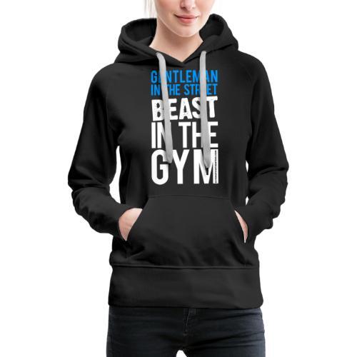 Beast in the Gym - Gym Motivation - Women's Premium Hoodie